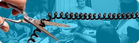 Campaign banner featuring scissors cutting phone cord with family eating dinner in background