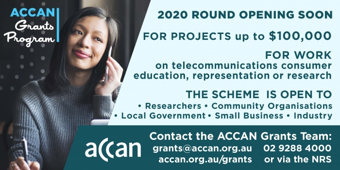 ACCAN 2020 Grants Round opening soon. Visit accan.org.au/grants for more info