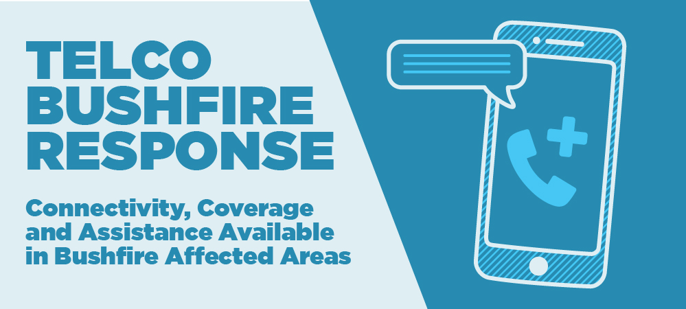 Telco bushfire response - connectivity, coverage and assistance avail in bushfire affected areas