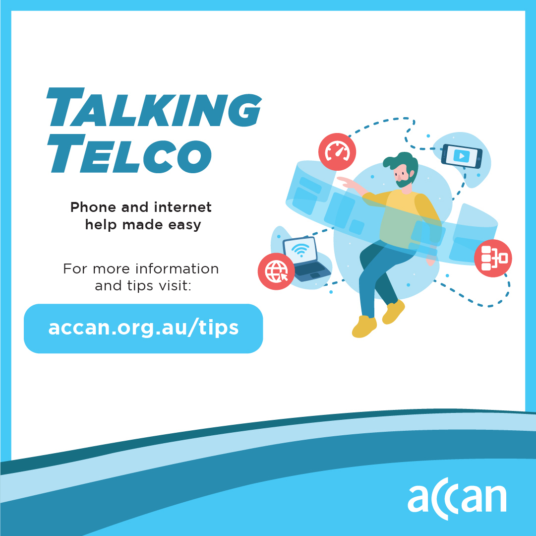 ACCAN's Talking Telco: phone and internet help made easy.